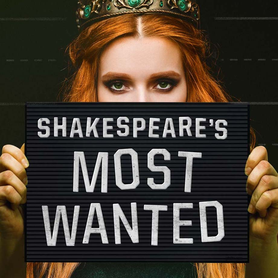 Shakespeare's Most Wanted