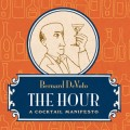 The Hour: A Cocktail Manifesto